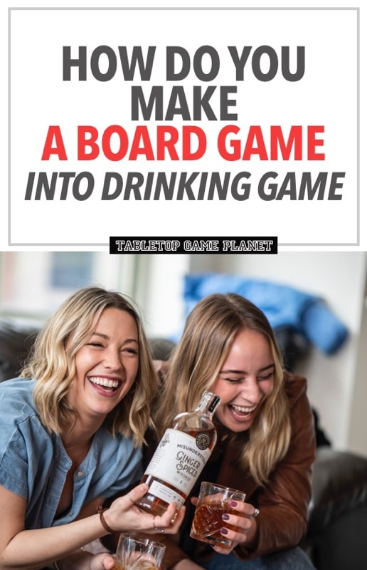How to make board game into drinking game