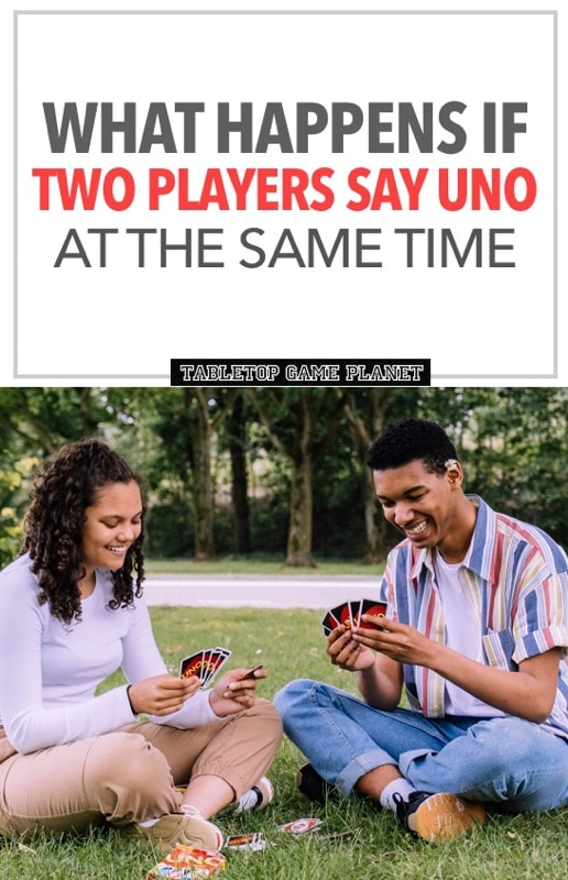 What happens when two players say Uno at the same time