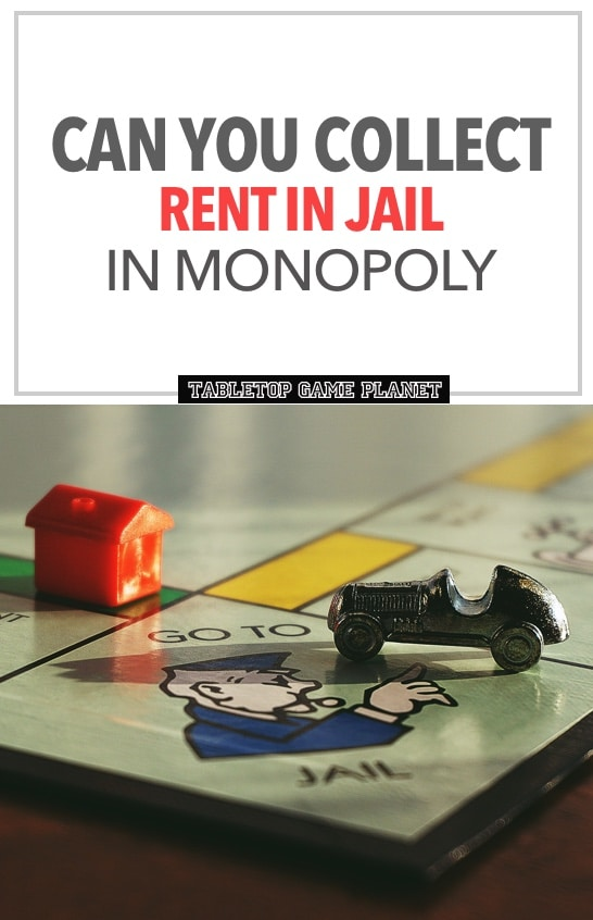 Can you collect rent in jail in Monopoly