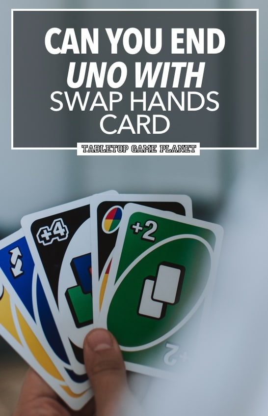 Can you end UNO with swap hands card
