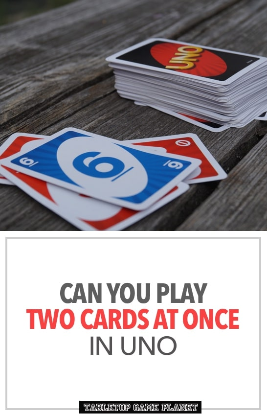 Can you play two cards at once in UNO