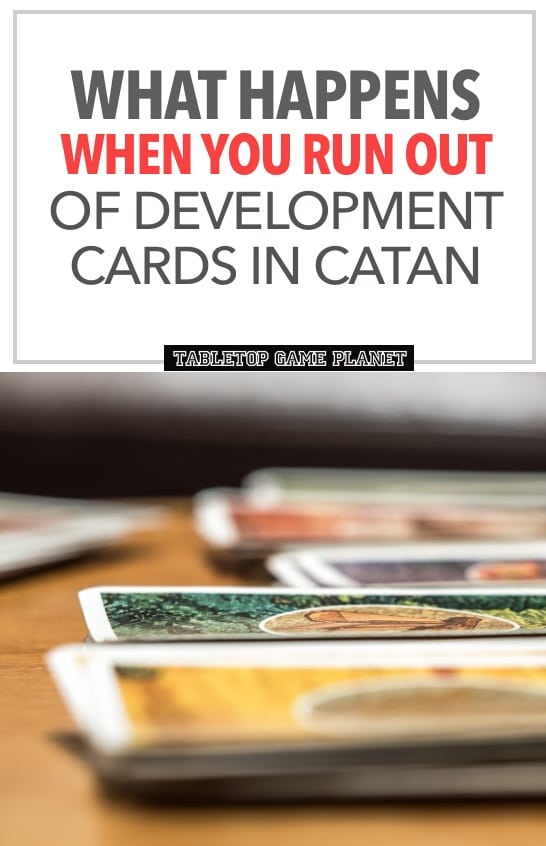 Can you run out of developments cards in Catan