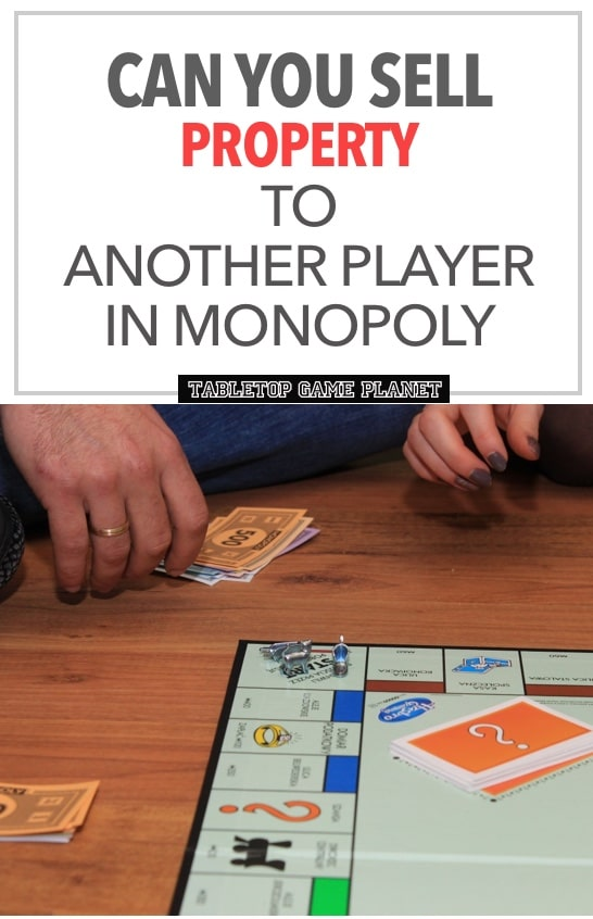 Can you sell property to another player in Monopoly