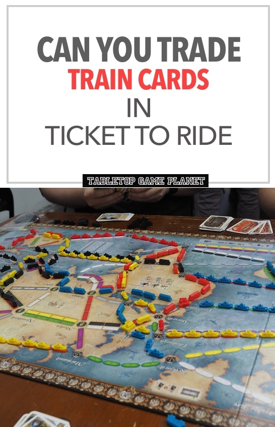 Can you trade train cards in Ticket to Ride