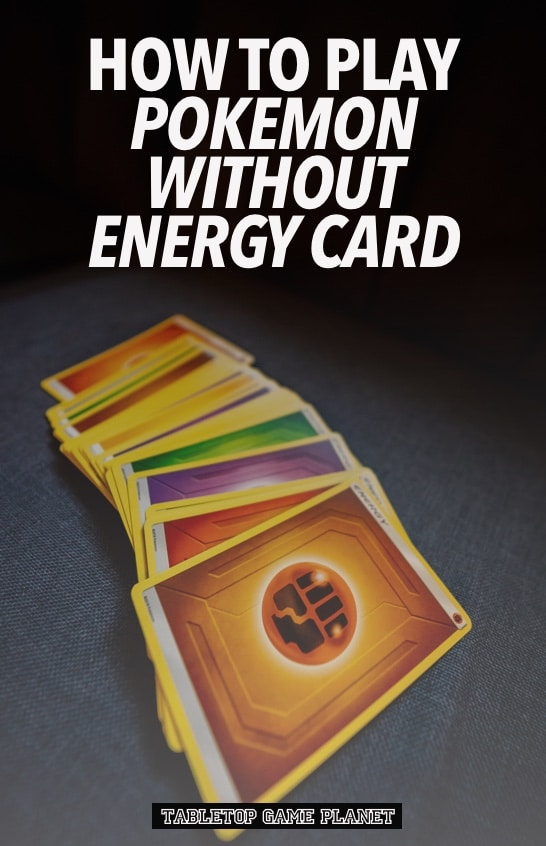 How to play Pokemon without energy cards