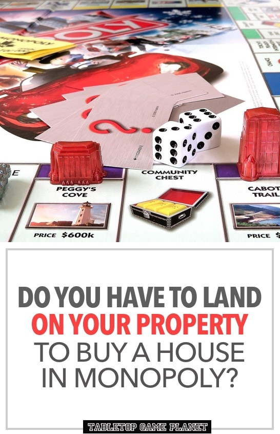 land on your property to buy a house in Monopoly