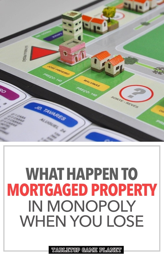 mortgage property in Monopoly when you lose