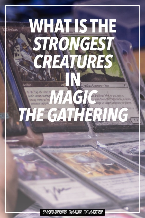 What is the strongest creature in Magic the Gathering